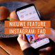 Nieuwe feature FAQ op Instagram